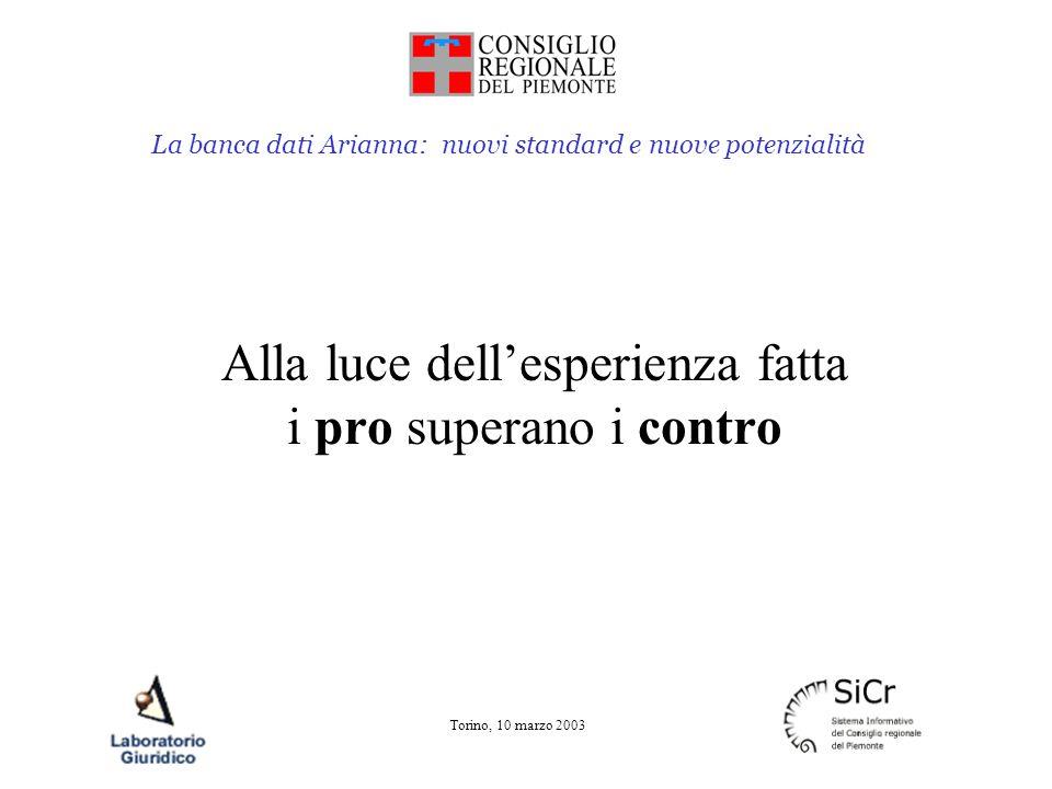 La banca dati Arianna: nuovi standard e nuove potenzialità Torino, 10 marzo 2003 Le note Tema in evoluzione: le note dei riferimenti normativi le note esplicative La nuova Arianna progettata per consentire queste innovazioni