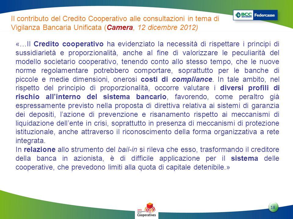 1818 18 Il contributo del Credito Cooperativo alle consultazioni in tema di Vigilanza Bancaria Unificata (Camera, 12 dicembre 2012) «…Il Credito coope