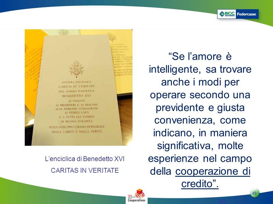 4949 49 Lenciclica di Benedetto XVI CARITAS IN VERITATE Se lamore è intelligente, sa trovare anche i modi per operare secondo una previdente e giusta