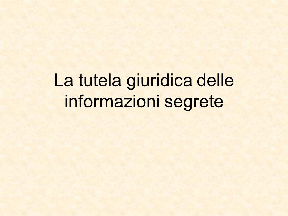 La tutela giuridica delle informazioni segrete