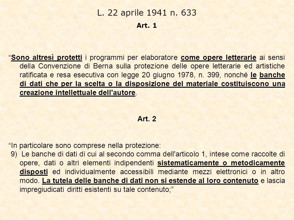 L. 22 aprile 1941 n. 633 Art. 1 Sono altresì protetti i programmi per elaboratore come opere letterarie ai sensi della Convenzione di Berna sulla prot