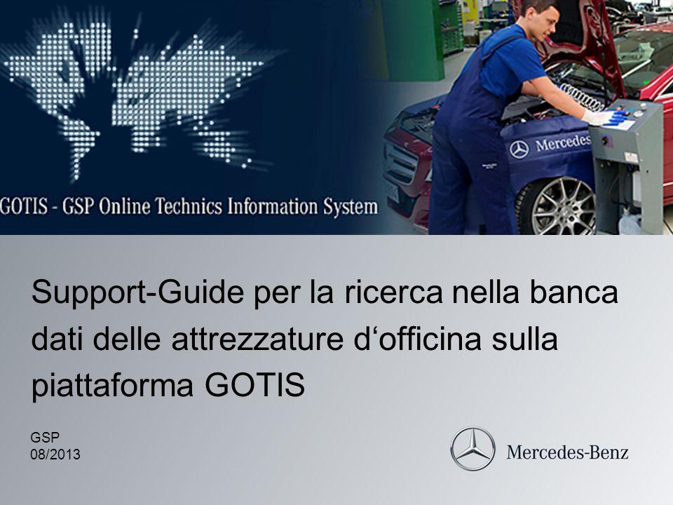 Support-Guide per la ricerca nella banca dati delle attrezzature dofficina sulla piattaforma GOTIS GSP 08/2013