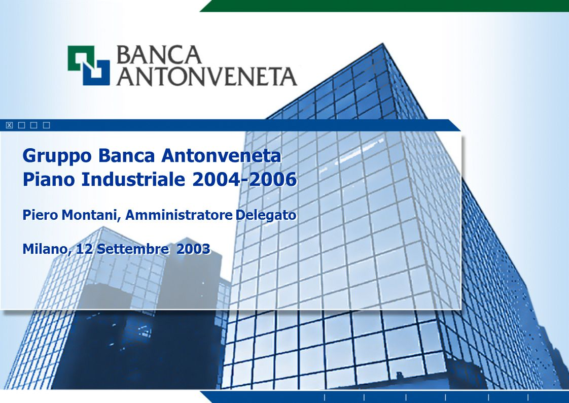 1 Il Gruppo Antonveneta oggi Strategia di business Previsioni economico-finanziarie Principali passi attuativi Agenda