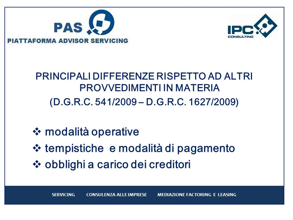 PRINCIPALI DIFFERENZE RISPETTO AD ALTRI PROVVEDIMENTI IN MATERIA (D.G.R.C.