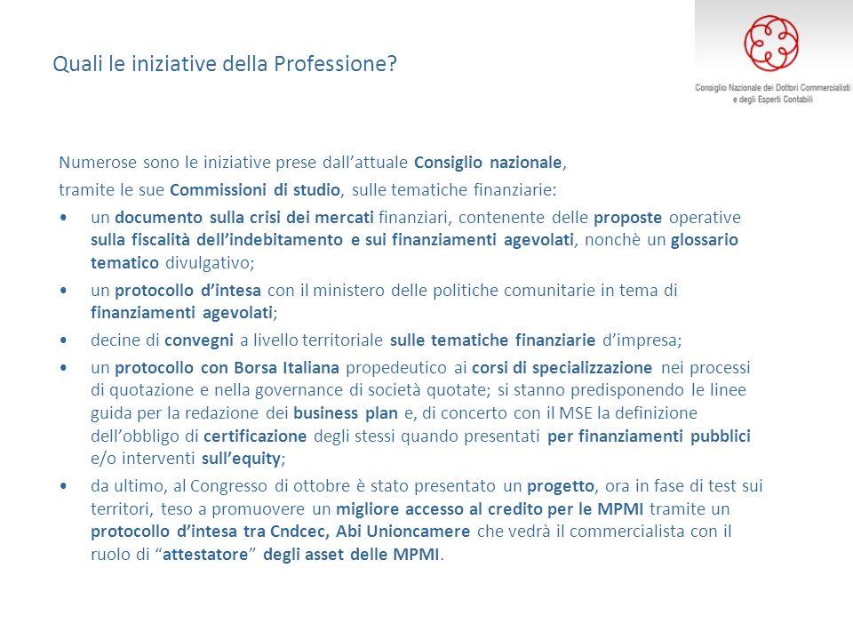 Quali le iniziative della Professione? Numerose sono le iniziative prese dallattuale Consiglio nazionale, tramite le sue Commissioni di studio, sulle