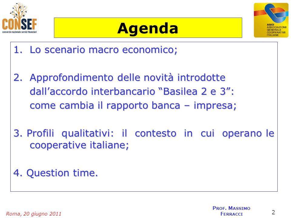 Roma, 20 giugno 2011 P ROF. M ASSIMO F ERRACCI Agenda 1.Lo scenario macro economico; 2.Approfondimento delle novità introdotte dallaccordo interbancar