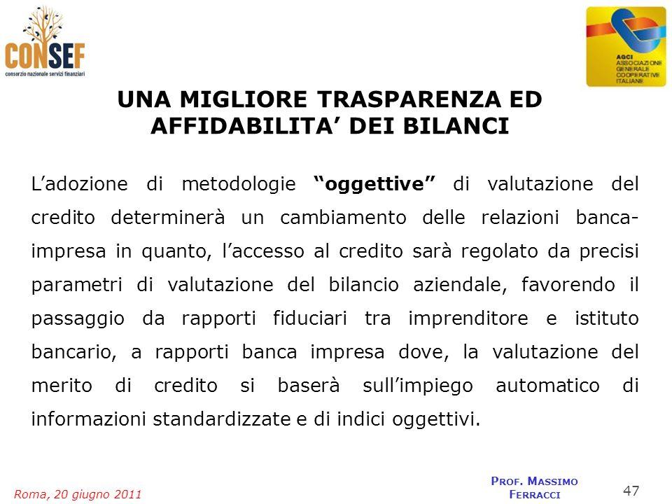 Roma, 20 giugno 2011 P ROF. M ASSIMO F ERRACCI UNA MIGLIORE TRASPARENZA ED AFFIDABILITA DEI BILANCI Ladozione di metodologie oggettive di valutazione