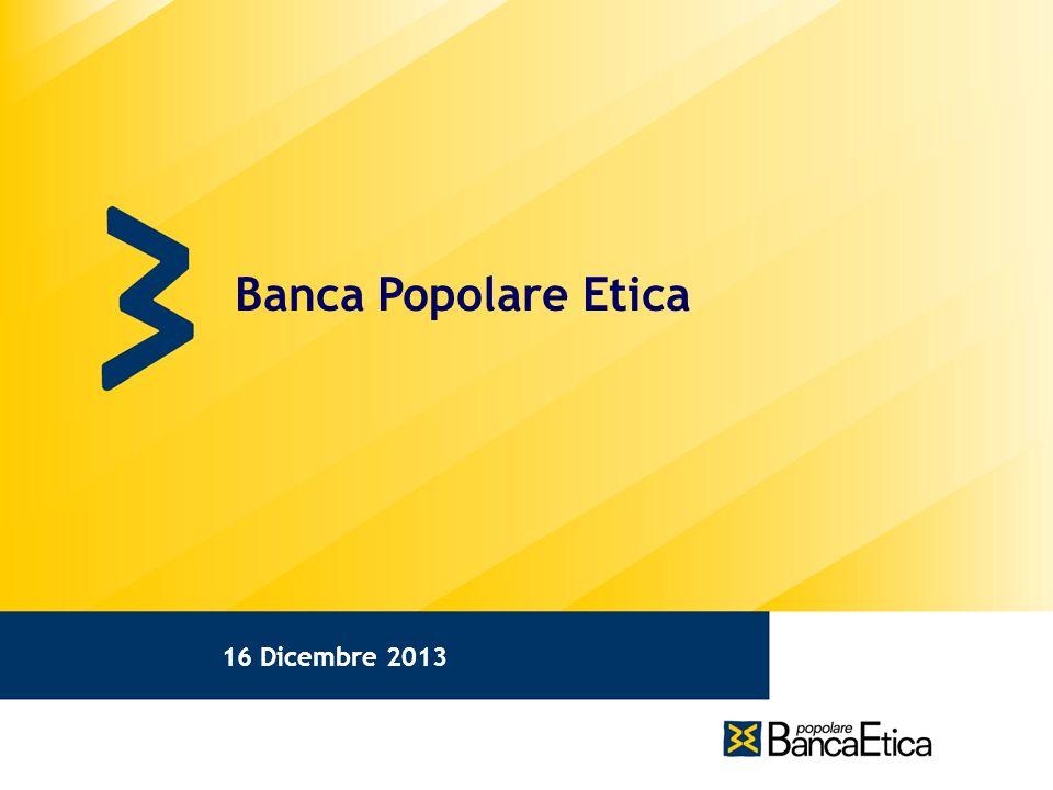 16 Dicembre 2013 Banca Popolare Etica