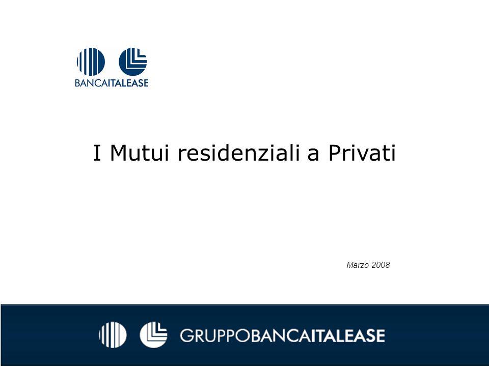 I Mutui residenziali a Privati Marzo 2008