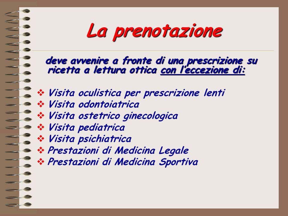 La prenotazione deve avvenire a fronte di una prescrizione su ricetta a lettura ottica con leccezione di: Visita oculistica per prescrizione lenti Vis