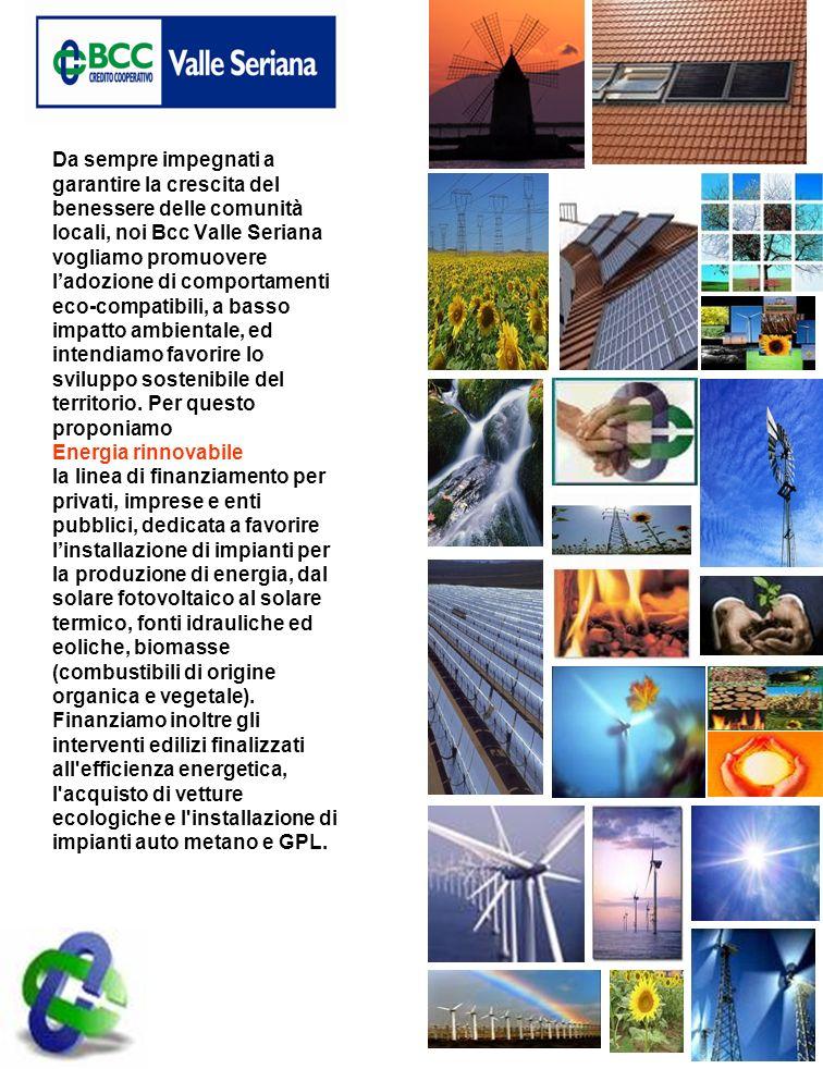 Da sempre impegnati a garantire la crescita del benessere delle comunità locali, noi Bcc Valle Seriana vogliamo promuovere ladozione di comportamenti eco-compatibili, a basso impatto ambientale, ed intendiamo favorire lo sviluppo sostenibile del territorio.