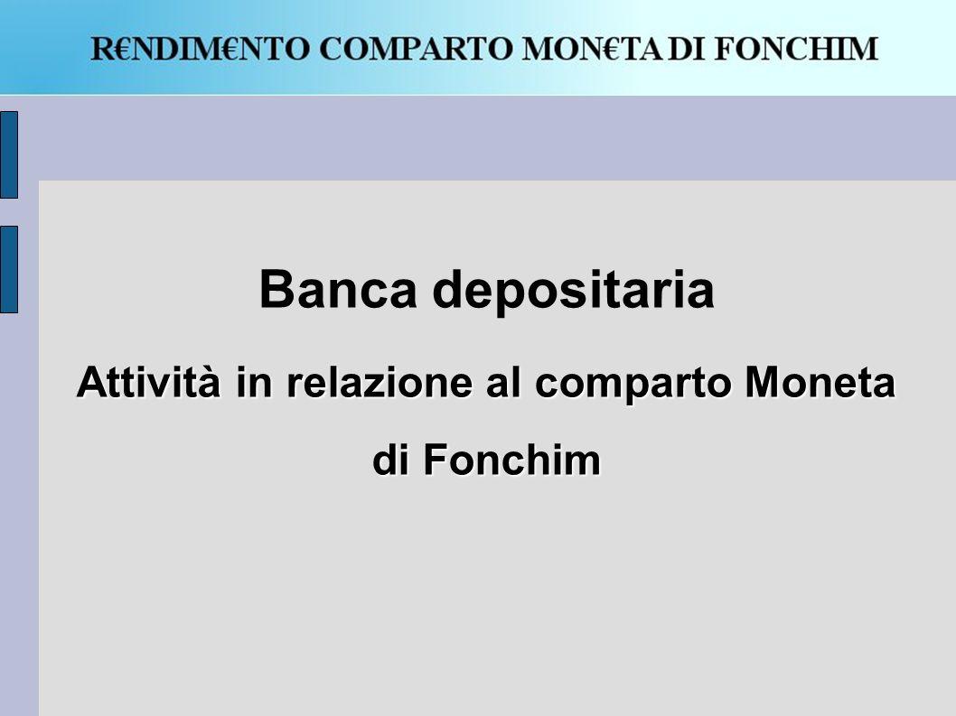 Banca depositaria Attività in relazione al comparto Moneta di Fonchim