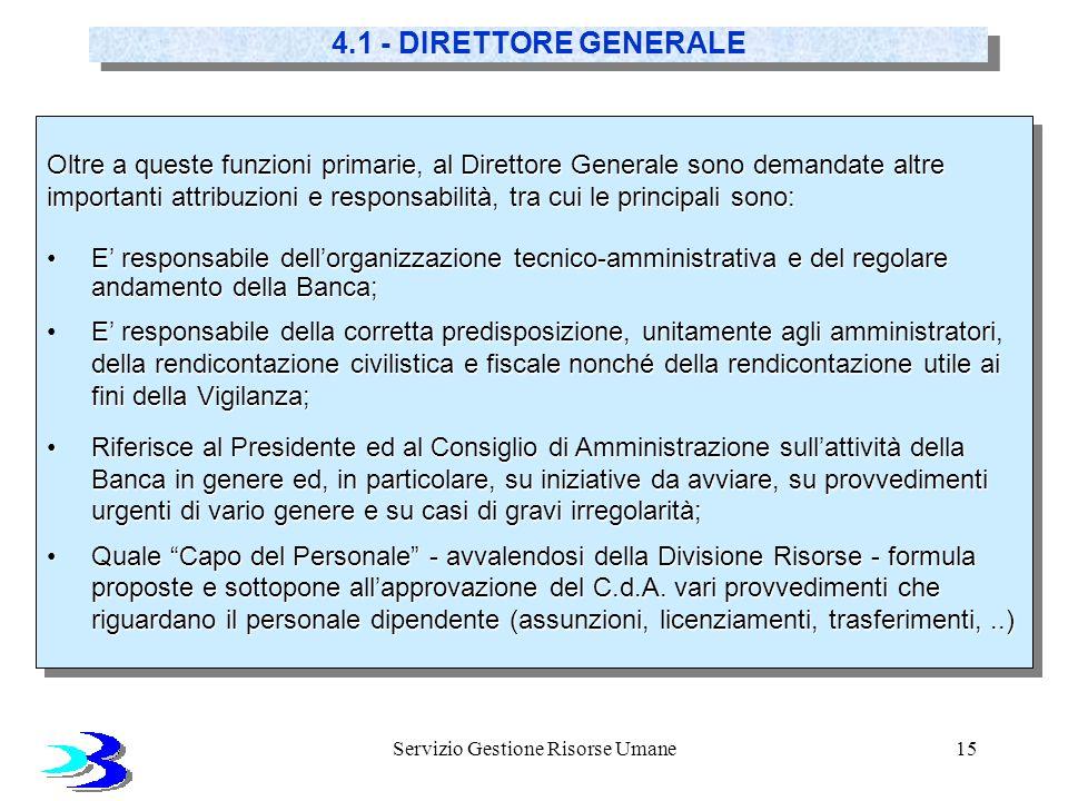 Servizio Gestione Risorse Umane15 Oltre a queste funzioni primarie, al Direttore Generale sono demandate altre importanti attribuzioni e responsabilit