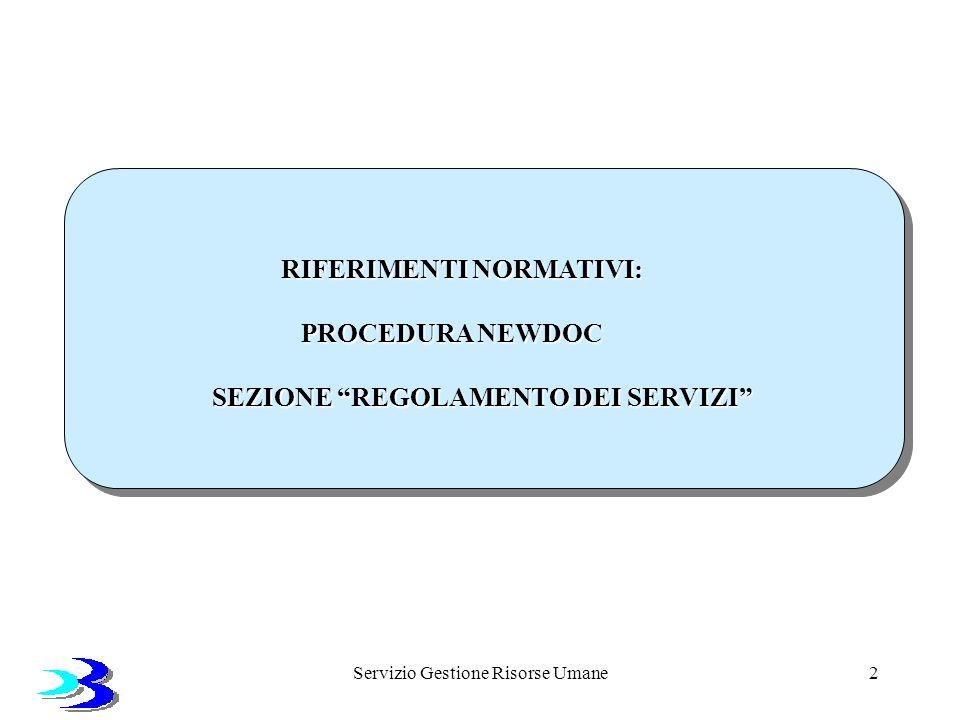 Servizio Gestione Risorse Umane3 1 - PRINCIPI ISPIRATORI DELLA STRUTTURA ORGANIZZATIVA A.Orientamento al cliente B.