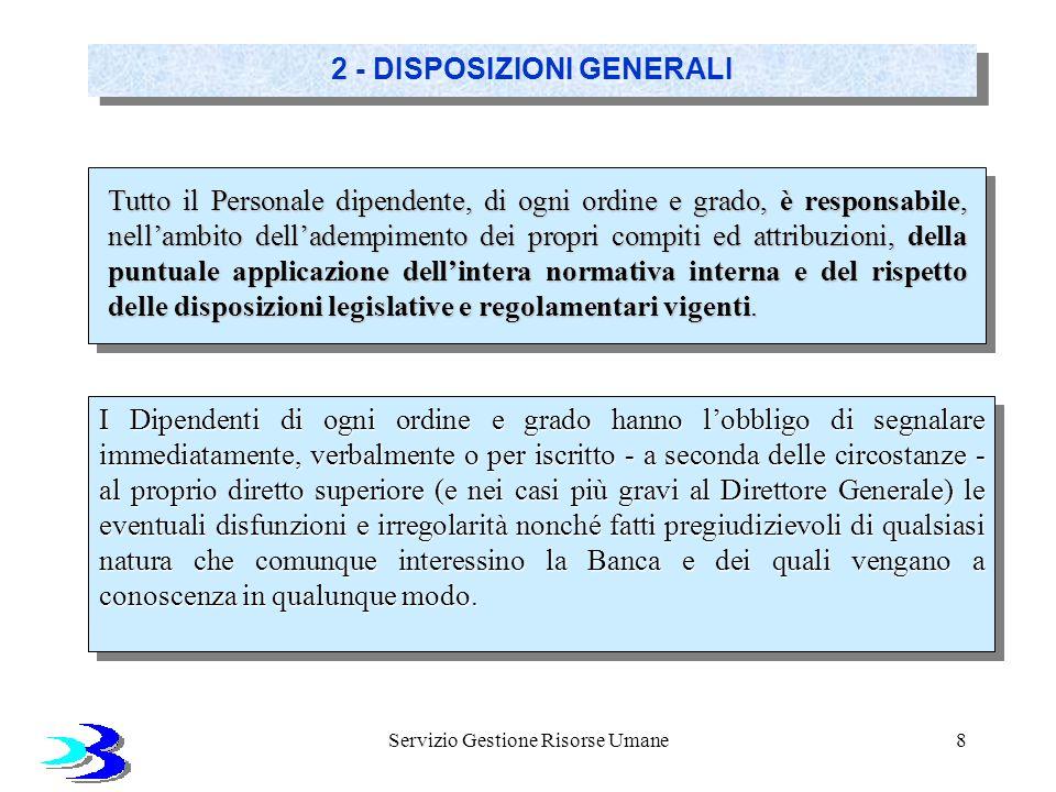 Servizio Gestione Risorse Umane9 2 - DISPOSIZIONI GENERALI In applicazione delle nuove disposizioni di vigilanza emanate dalla Banca dItalia, il C.d.A.