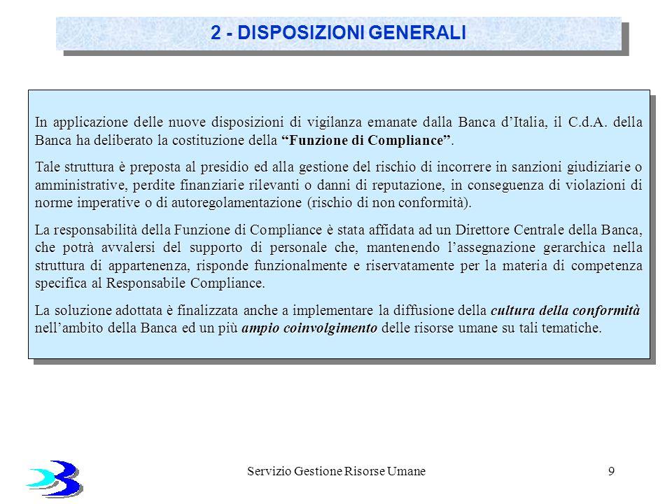 Servizio Gestione Risorse Umane9 2 - DISPOSIZIONI GENERALI In applicazione delle nuove disposizioni di vigilanza emanate dalla Banca dItalia, il C.d.A