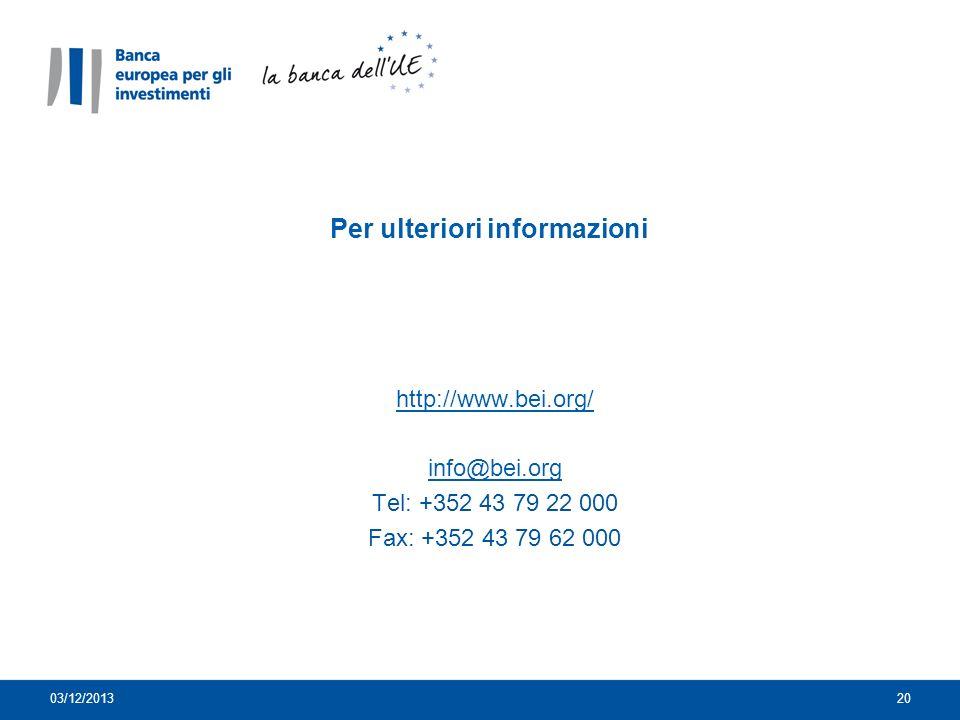 Per ulteriori informazioni http://www.bei.org/ info@bei.org Tel: +352 43 79 22 000 Fax: +352 43 79 62 000 2003/12/2013