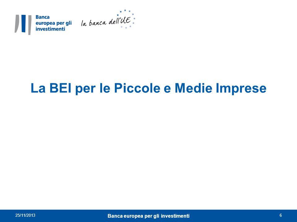 La BEI per le Piccole e Medie Imprese Banca europea per gli investimenti 25/11/20136