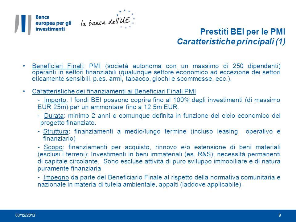 Beneficiari Finali: PMI (società autonoma con un massimo di 250 dipendenti) operanti in settori finanziabili (qualunque settore economico ad eccezione dei settori eticamente sensibili, p.es.