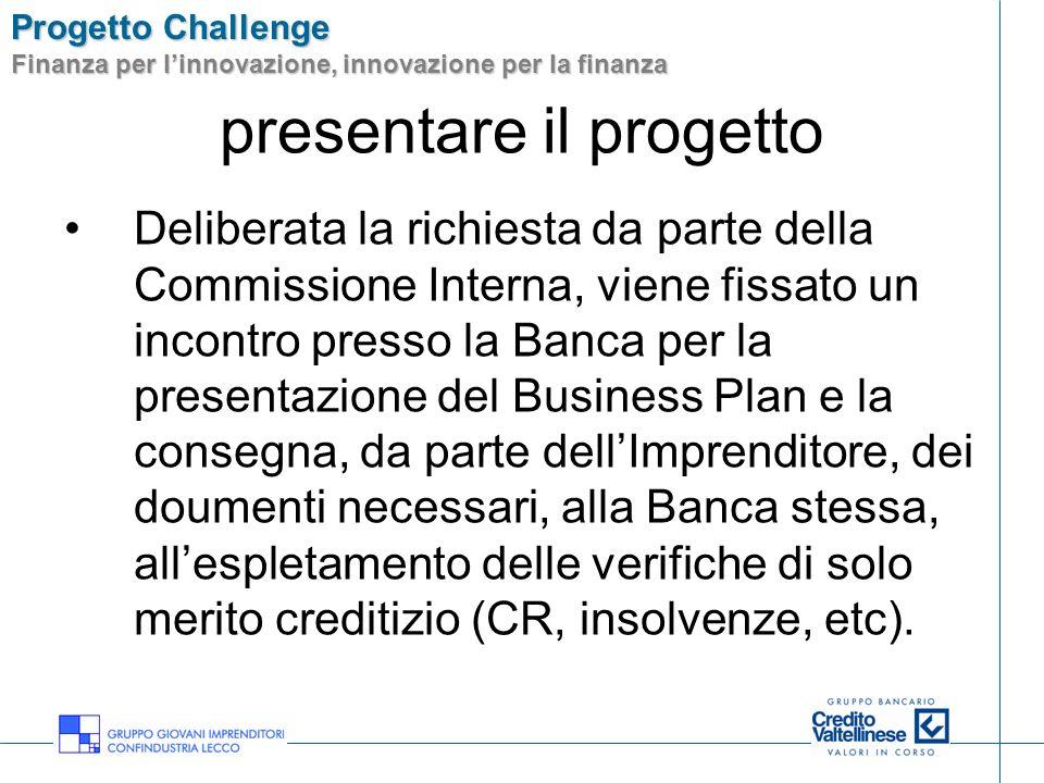 Progetto Challenge Finanza per linnovazione, innovazione per la finanza presentare il progetto Deliberata la richiesta da parte della Commissione Inte
