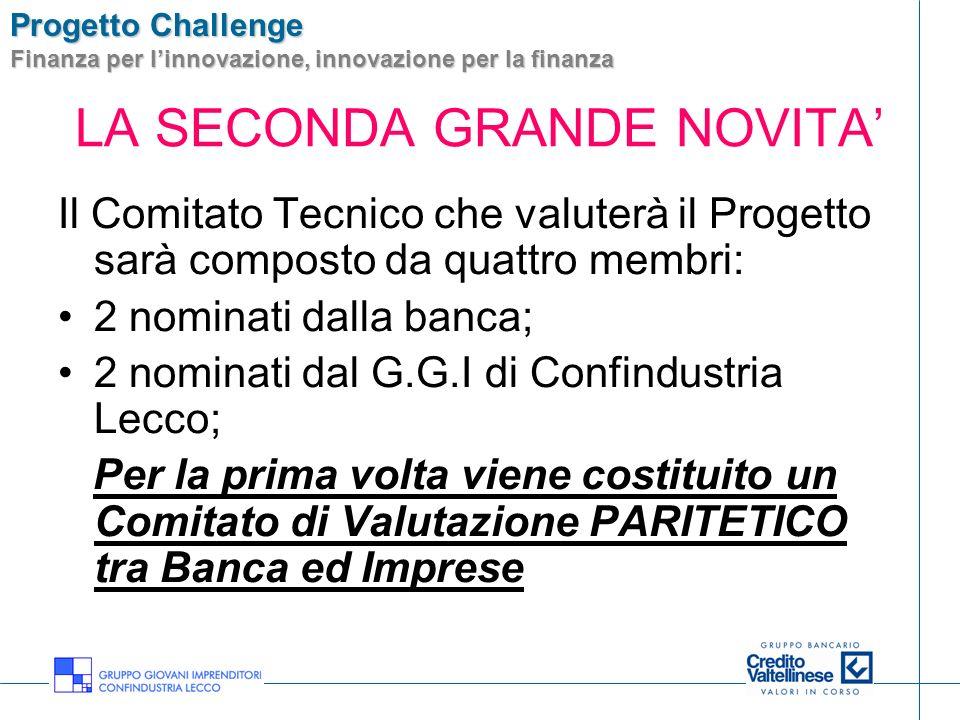 Progetto Challenge Finanza per linnovazione, innovazione per la finanza LA SECONDA GRANDE NOVITA Il Comitato Tecnico che valuterà il Progetto sarà com