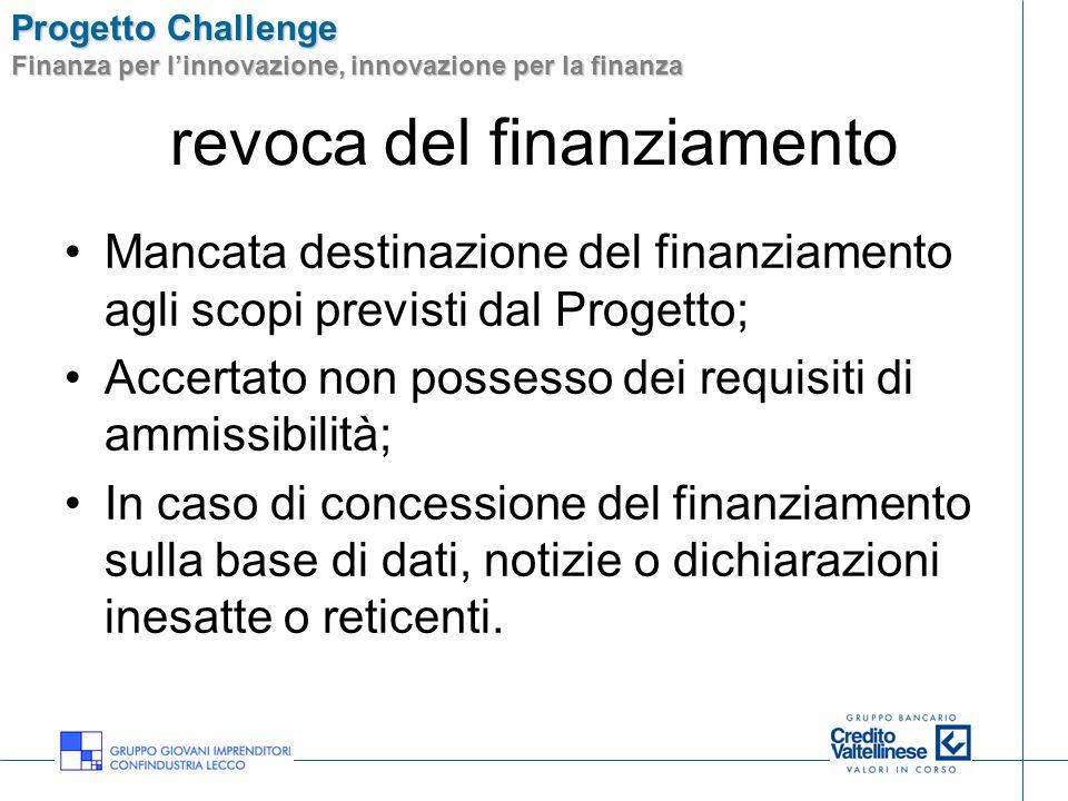 Progetto Challenge Finanza per linnovazione, innovazione per la finanza revoca del finanziamento Mancata destinazione del finanziamento agli scopi pre