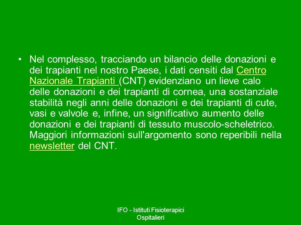 IFO - Istituti Fisioterapici Ospitalieri Nel complesso, tracciando un bilancio delle donazioni e dei trapianti nel nostro Paese, i dati censiti dal Ce