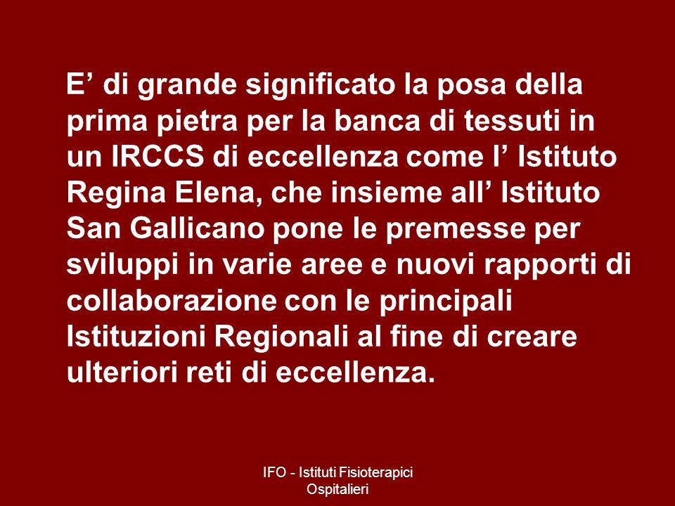 IFO - Istituti Fisioterapici Ospitalieri E di grande significato la posa della prima pietra per la banca di tessuti in un IRCCS di eccellenza come l I