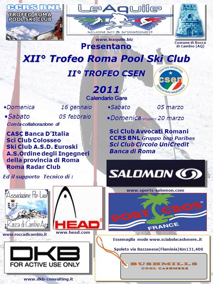 1 www.leaquile.biz Comune di Rocca di Cambio (AQ) Presentano XII° Trofeo Roma Pool Ski Club II° TROFEO CSEN 2011 Domenica 16 gennaio Sabato 05 febbrai