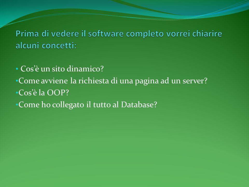Cosè un sito dinamico? Come avviene la richiesta di una pagina ad un server? Cosè la OOP? Come ho collegato il tutto al Database?