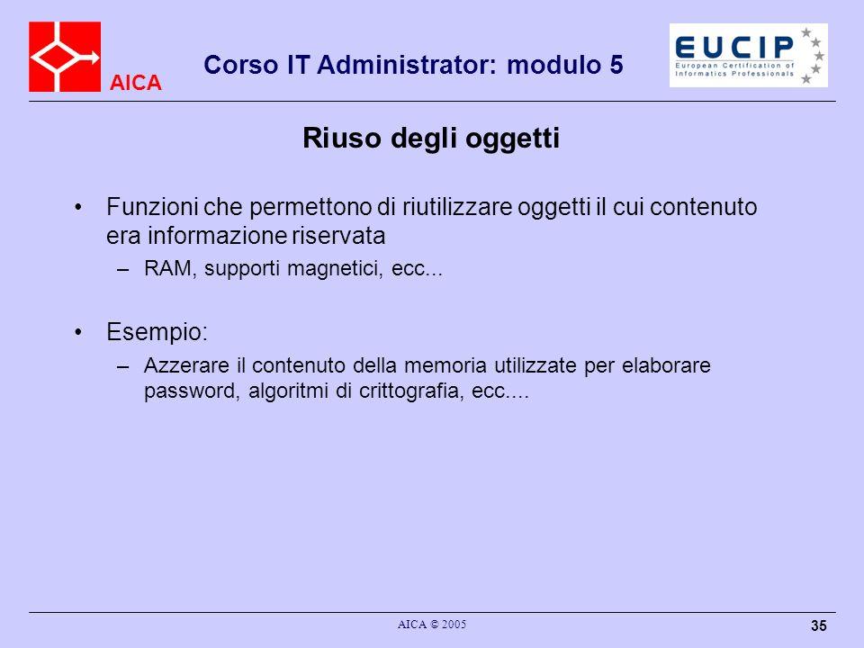 AICA Corso IT Administrator: modulo 5 AICA © 2005 35 Riuso degli oggetti Funzioni che permettono di riutilizzare oggetti il cui contenuto era informaz