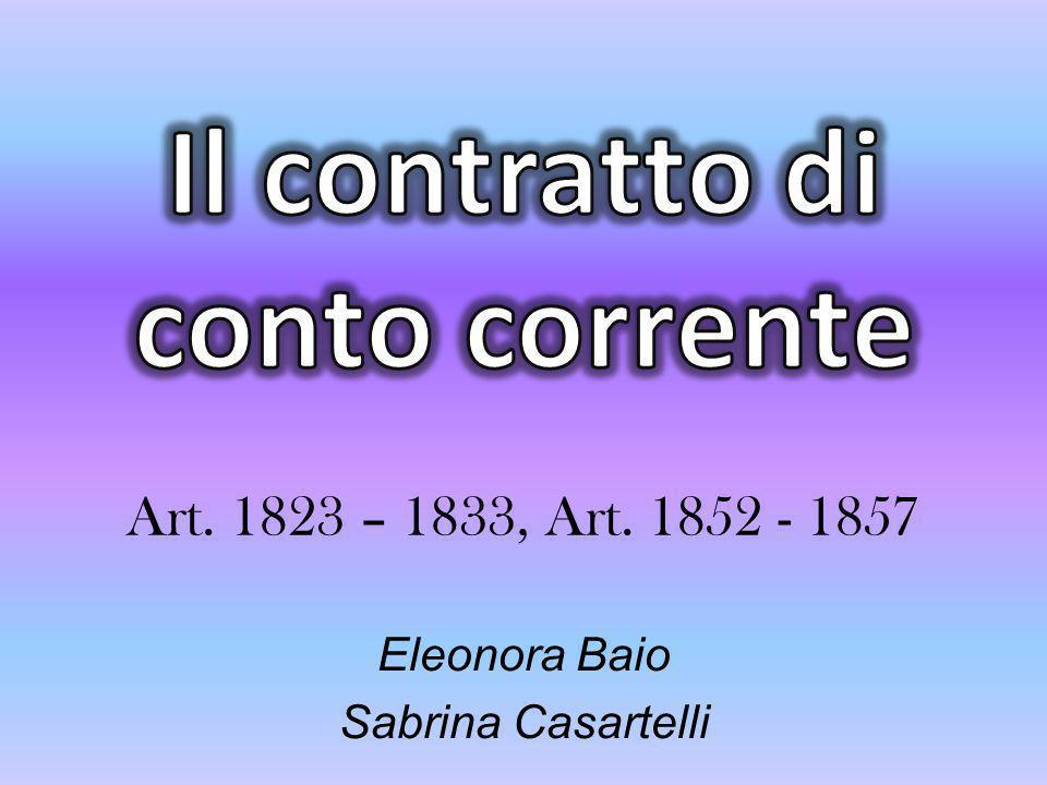 Nozione (Art.1823) Il Conto Corrente (Art.