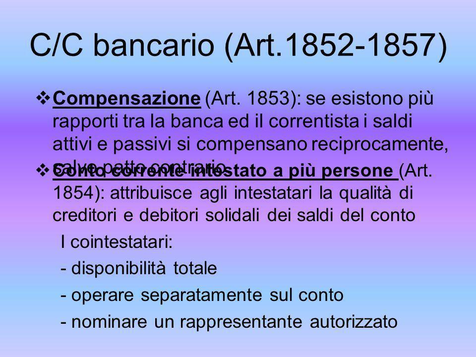 C/C bancario (Art.1852-1857) Operazioni a tempo indeterminato (Art.