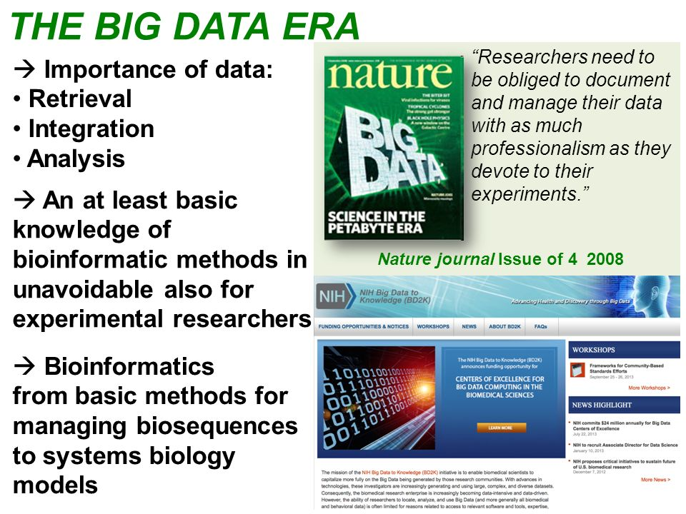 THE BIG DATA ERA Researchers need to be obliged to document and manage their data with as much professionalism as they devote to their experiments. Na