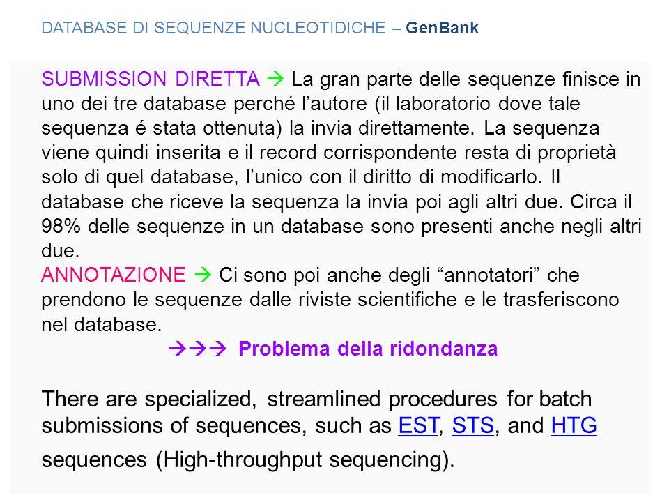 SUBMISSION DIRETTA La gran parte delle sequenze finisce in uno dei tre database perché lautore (il laboratorio dove tale sequenza é stata ottenuta) la invia direttamente.