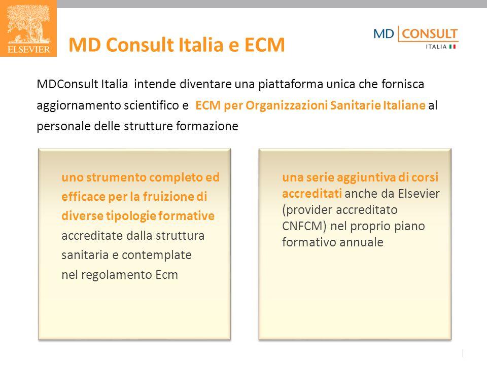 MDConsult Italia intende diventare una piattaforma unica che fornisca aggiornamento scientifico e ECM per Organizzazioni Sanitarie Italiane al persona