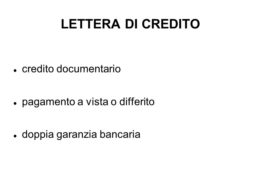 LETTERA DI CREDITO credito documentario pagamento a vista o differito doppia garanzia bancaria