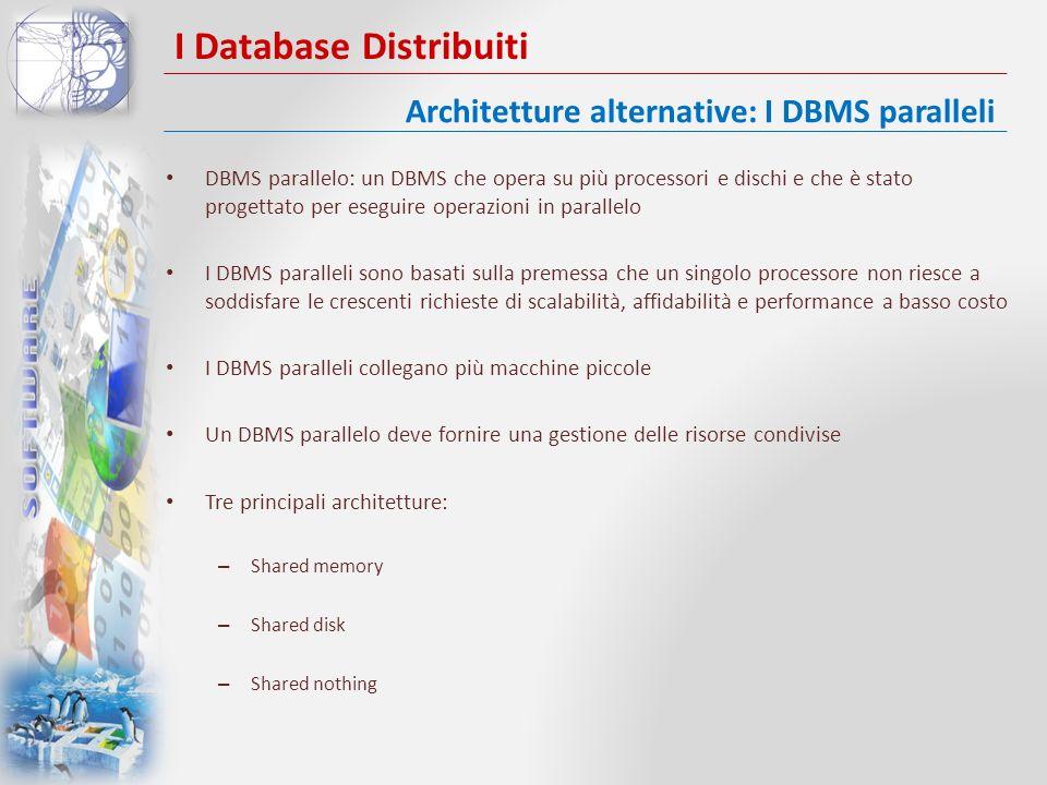 I Database Distribuiti DBMS parallelo: un DBMS che opera su più processori e dischi e che è stato progettato per eseguire operazioni in parallelo I DB