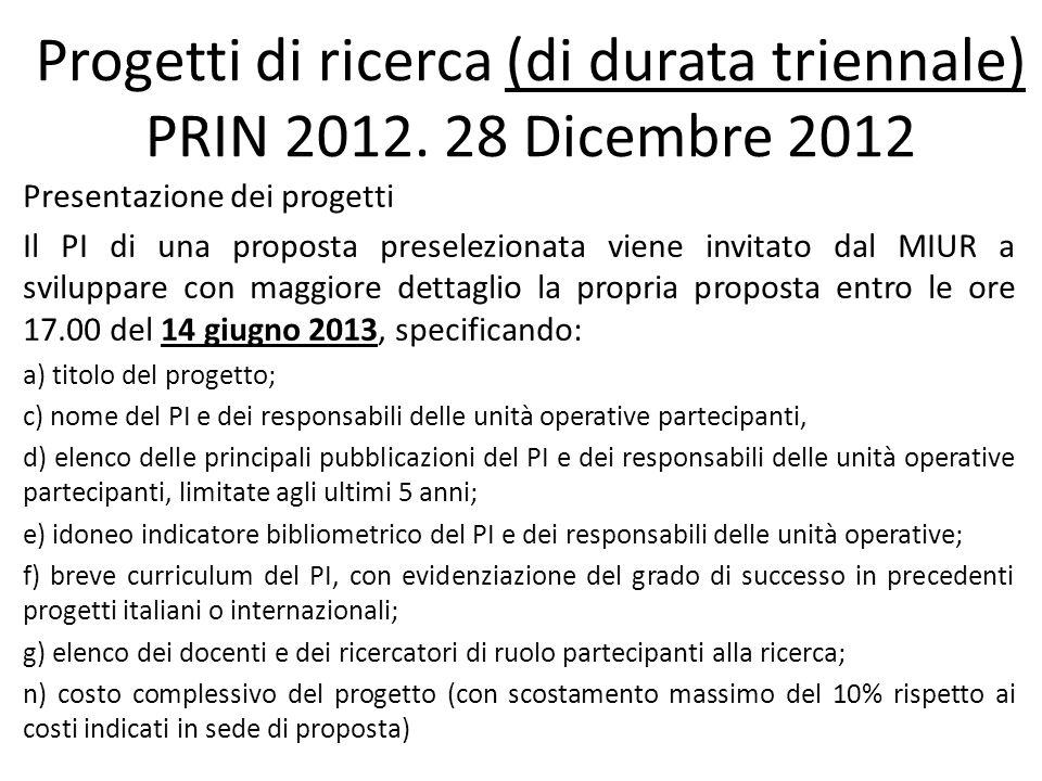 Progetti di ricerca (di durata triennale) PRIN 2012.