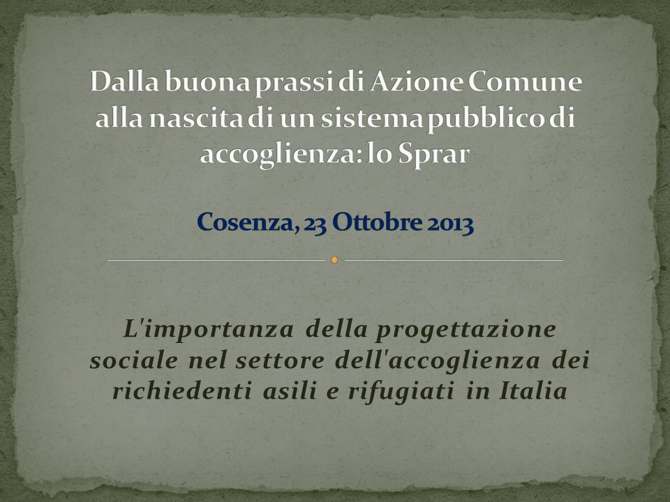 L importanza della progettazione sociale nel settore dell accoglienza dei richiedenti asili e rifugiati in Italia