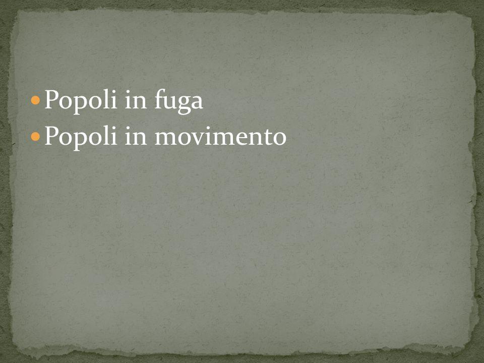 Popoli in fuga Popoli in movimento