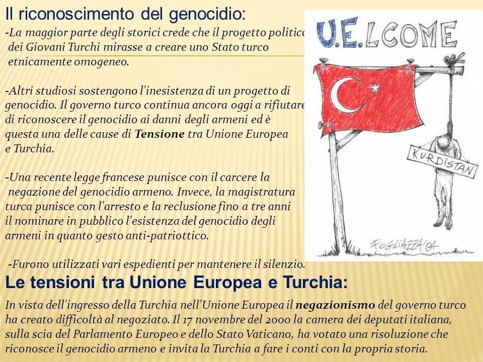 Il riconoscimento del genocidio: -La maggior parte degli storici crede che il progetto politico dei Giovani Turchi mirasse a creare uno Stato turco etnicamente omogeneo.
