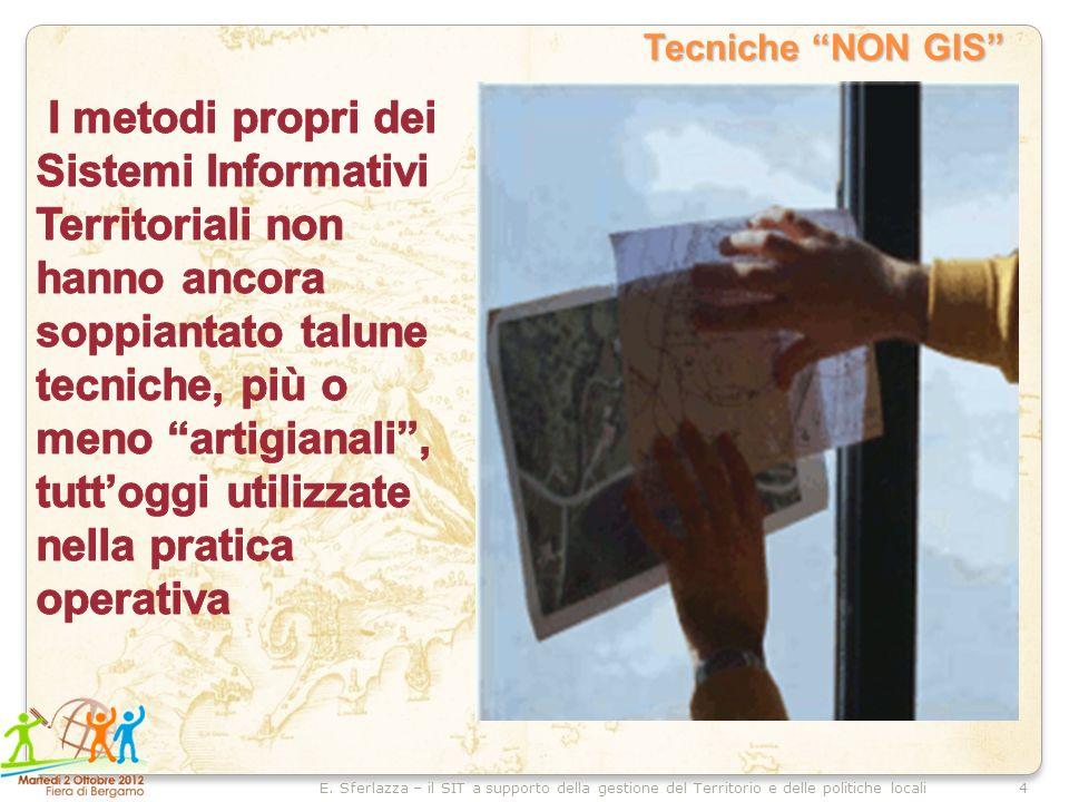 4E. Sferlazza – il SIT a supporto della gestione del Territorio e delle politiche locali Tecniche NON GIS