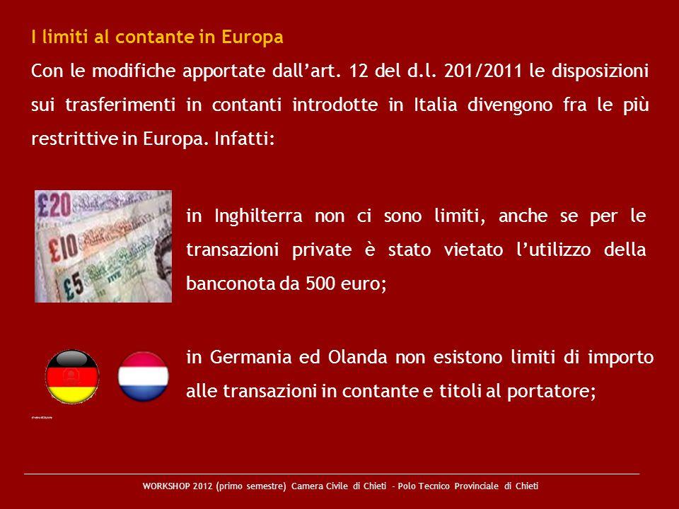 WORKSHOP 2012 (primo semestre) Camera Civile di Chieti - Polo Tecnico Provinciale di Chieti I limiti al contante in Europa Con le modifiche apportate