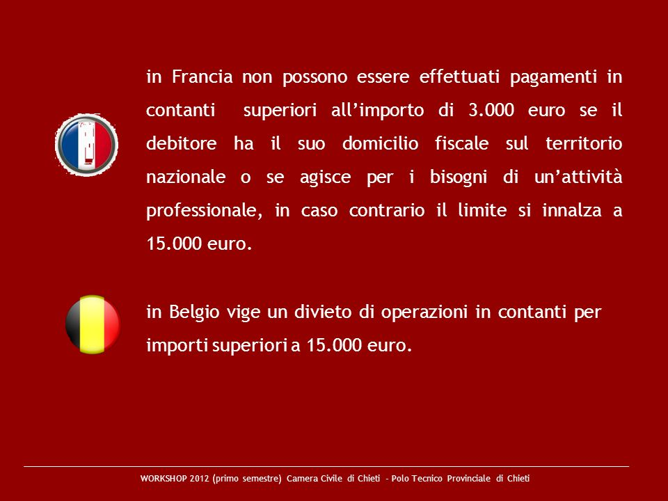 WORKSHOP 2012 (primo semestre) Camera Civile di Chieti - Polo Tecnico Provinciale di Chieti in Francia non possono essere effettuati pagamenti in cont