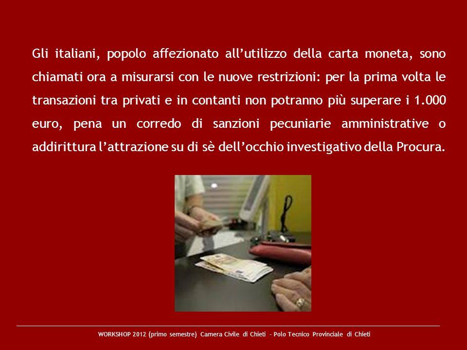 WORKSHOP 2012 (primo semestre) Camera Civile di Chieti - Polo Tecnico Provinciale di Chieti Gli italiani, popolo affezionato allutilizzo della carta m