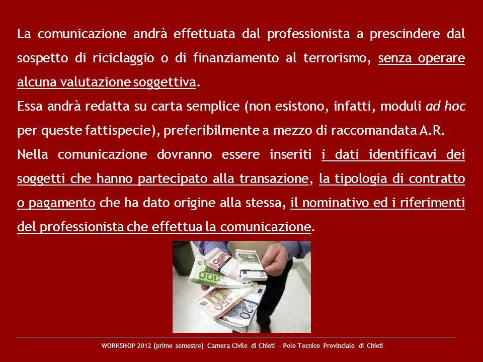 WORKSHOP 2012 (primo semestre) Camera Civile di Chieti - Polo Tecnico Provinciale di Chieti La comunicazione andrà effettuata dal professionista a pre