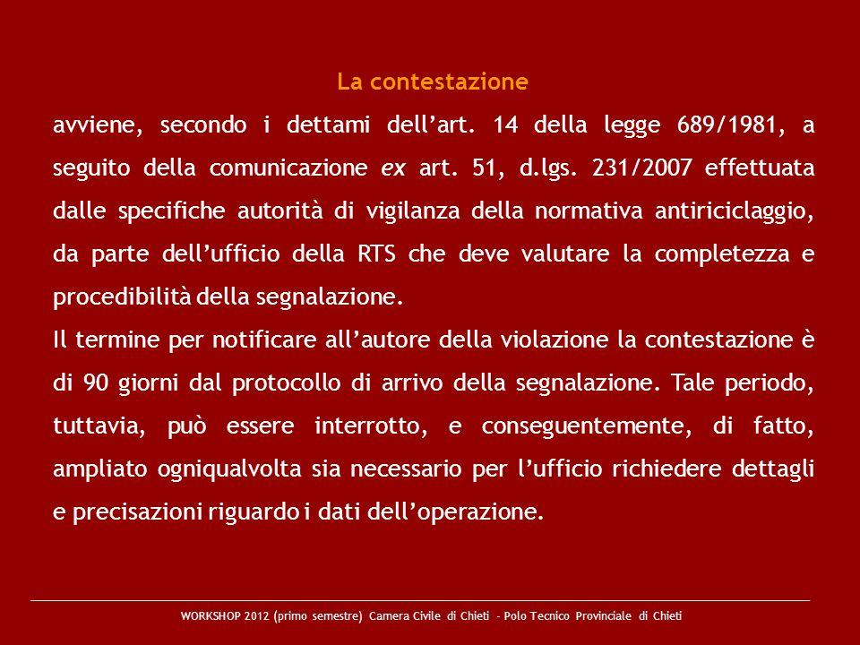 WORKSHOP 2012 (primo semestre) Camera Civile di Chieti - Polo Tecnico Provinciale di Chieti La contestazione avviene, secondo i dettami dellart. 14 de