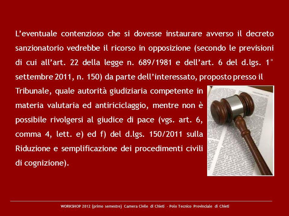 WORKSHOP 2012 (primo semestre) Camera Civile di Chieti - Polo Tecnico Provinciale di Chieti Leventuale contenzioso che si dovesse instaurare avverso i