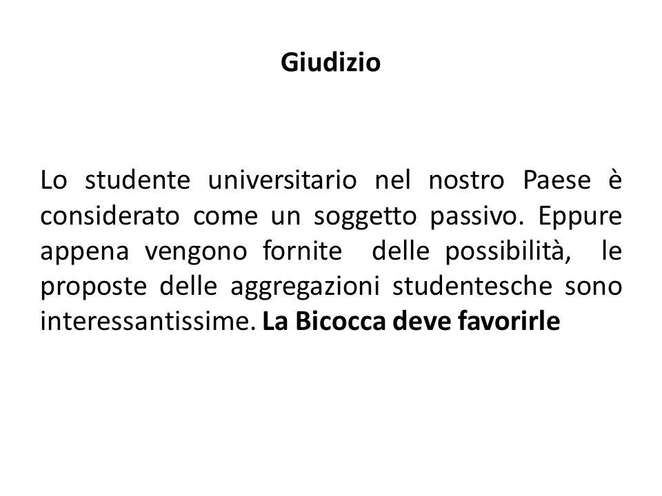 Giudizio Lo studente universitario nel nostro Paese è considerato come un soggetto passivo.